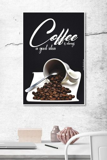 Coffee is Always a Good Idea Wall Poster mockup