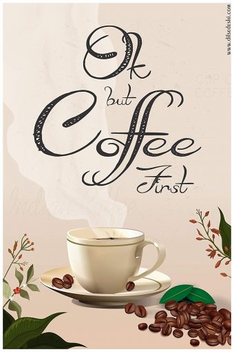 Ok But Coffee First Wall Poster